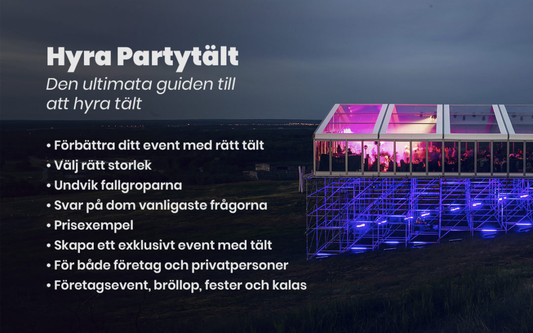 Hyra Partytält, Den Ultimata Guiden [2020]